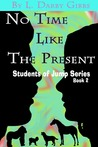 No-Time like the Present (Students of Jump, #2)