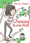 Chasing Butterflies by Harry Toews
