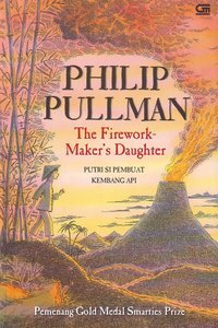 Review Putri Si Pembuat Kembang Api (The Firework Maker's Daughter) PDF by Philip Pullman, Poppy D. Chusfani