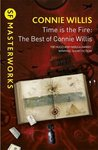 Time is the Fire: The Best of Connie Willis [10 stories]