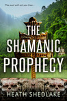 The Shamanic Prophecy