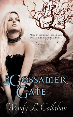 The Gossamer Gate by Wendy L. Callahan