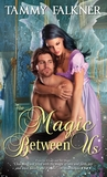 The Magic Between Us (Faerie, #3)
