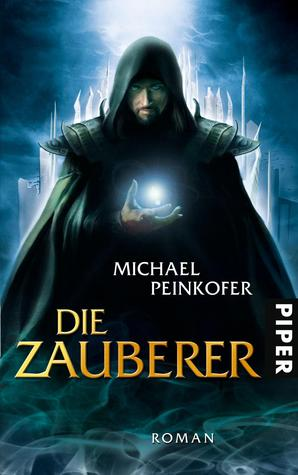Die Zauberer by Michael Peinkofer