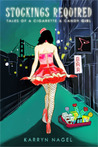 Stockings Required: Tales of a Cigarette & Candy Girl