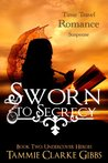 Sworn to Secrecy: A Romantic Time Travel Adventure