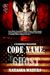 Code Name Ghost (A Warrior's Challenge, #1)
