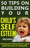 50 Tips on Building Your Child's Self Esteem