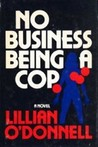 No Business Being a Cop (Norah Mulcahaney, #6)