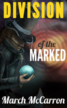 Division of the Marked (The Marked Series #1)
