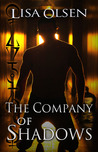 The Company of Shadows by Lisa Olsen