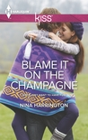 Blame It on the Champagne (Girls Just Want to Have Fun #3)