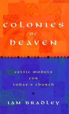Colonies of Heaven by Ian Bradley