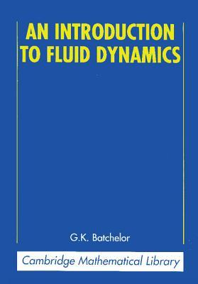 An Introduction to Fluid Dynamics by G.K. Batchelor