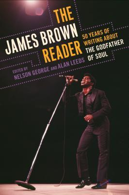 The James Brown Reader by Nelson George