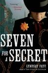Seven for a Secret (Timothy Wilde Mysteries, #2) by Lyndsay Faye