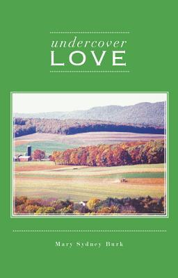 Undercover Love by Mary Sydney Burk