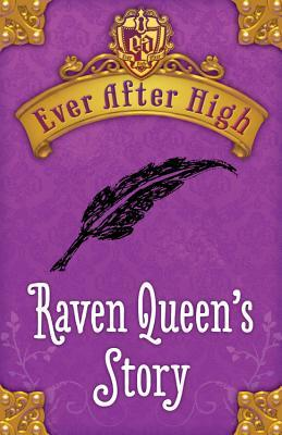 Raven Queen's Story (Ever After High, #0.2)