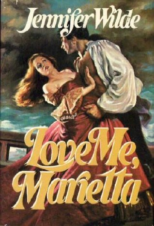 Love Me, Marietta by Jennifer Wilde