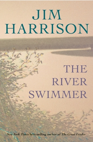 Free download The River Swimmer by Jim Harrison FB2