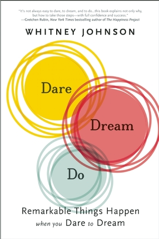 Dare, Dream, Do: Remarkable Things Happen When You Dare to Dream