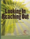 Looking In Reaching Out: A Reflective Guide For Community Service Learning Professionals