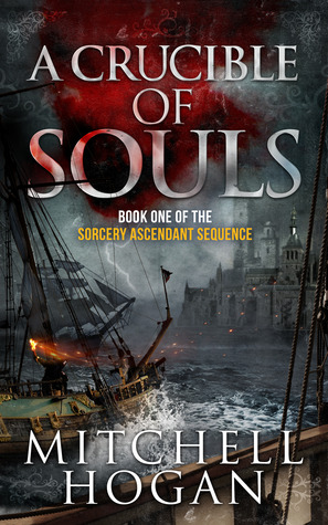 A Crucible of Souls (Sorcery Ascendant Sequence) - Mitchell Hogan
