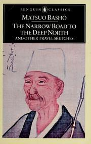 The Narrow Road to the Deep North and Other Travel Sketches by Matsuo Bashō