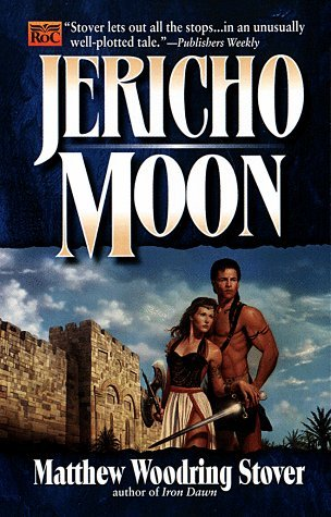 Jericho Moon by Matthew Woodring Stover