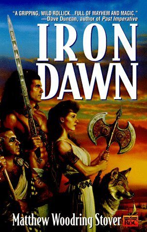 Iron Dawn by Matthew Woodring Stover