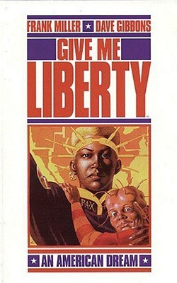 Give Me Liberty by Frank Miller