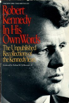 Robert Kennedy in His Own Words by Robert F. Kennedy