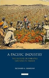 A Pacific Industry: The History of Pineapple Canning in Hawaii