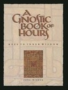 A Gnostic Book of Hours: Keys to Inner Wisdom