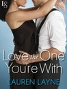 Love the One You're With (Sex, Love & Stiletto, #2)