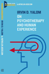 Irvin D. Yalom: On Psychotherapy and the Human Condition (Working Biographies)