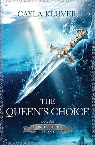 Heirs of Chrior series The Queen's Choice Cayla Kluver epub download and pdf download