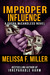 Improper Influence by Melissa F. Miller