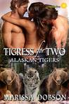 Tigress for Two (Alaskan Tigers #3)