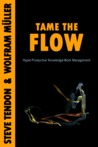 Tame The Flow: Hyper-Productive Knowledge-Work Management