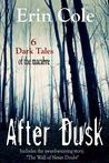 After Dusk: 6 Dark Tales of the Macabre