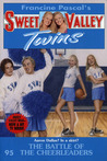 The Battle of the Cheerleaders (Sweet Valley Twins, #95)