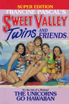 The Unicorns Go Hawaiian (Sweet Valley Twins Super Edition #4)