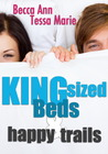 King Sized Beds and Happy Trails (Beds, #1)