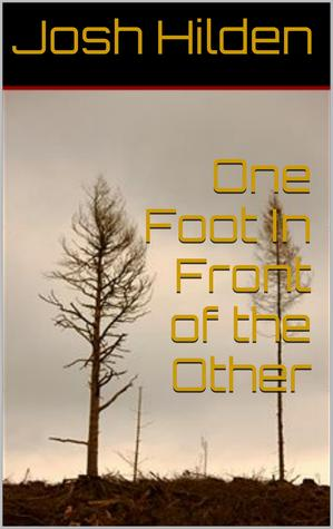 Review One Foot In Front of the Other (Free Story Friday, #22) DJVU by Josh Hilden