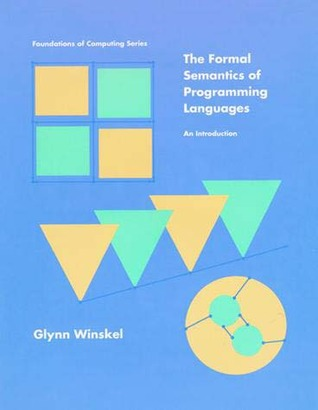 The Formal Semantics of Programming Languages: An Introduction