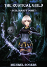 Sceldrant's Comet (The Rostical Guild, #1)