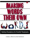Making Words Their Own: Building Foundations for Powerful Vocabularies