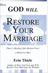 How God Will Restore Your Marriage: There's Healing After Broken Vows--A Book for Men