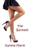 The Barmaid by Karena Marie